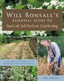 Will Bonsall's Essential Guide To Radical, Self-Reliant. Gardening