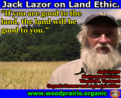 """Image may contain: 1 person, beard, text that says 'Jack Lazor on Land Ethic. """"If you are good to the land, the land will be good to you."""" Jack Lazor Butterworks Farm Westfield, ermont Organic Farmer and Agrarian Elder www.woodprairie.organic'"""